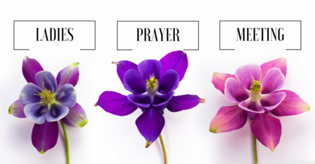 Ladies Prayer Time - Summer 2018
